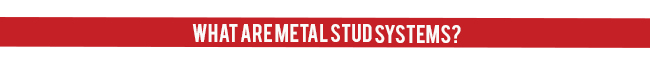 What Are Metal Stud Systems?