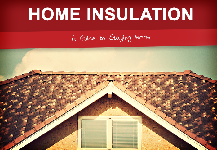 Home Insulation: A Guide to staying Warm