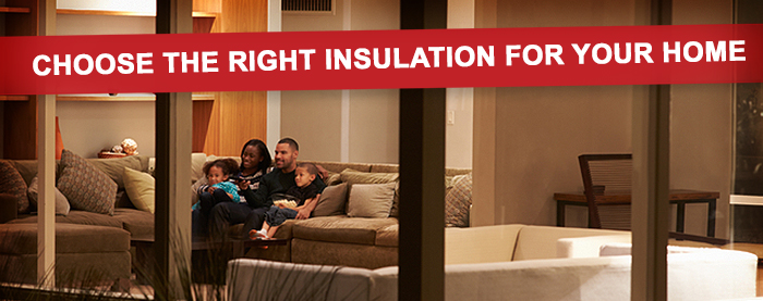 Choose the right insulation for your home