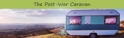 The Post-War Caravan