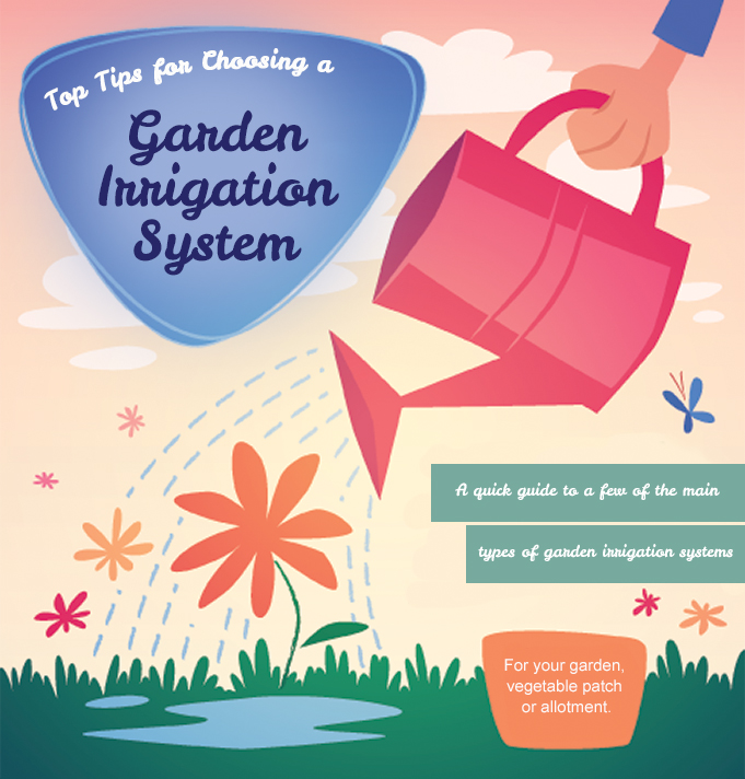 Top Tips for Choosing a Garden Irrigation System