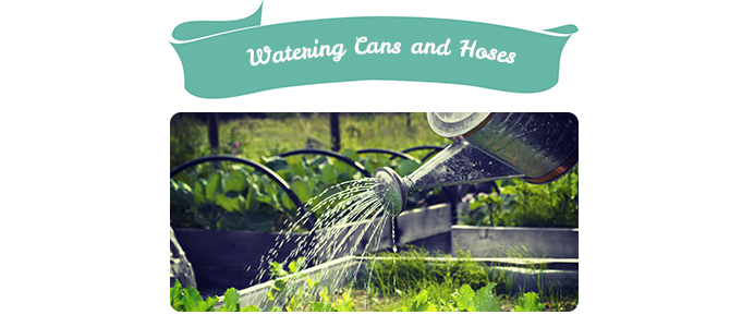 Watering Cans and Hoses