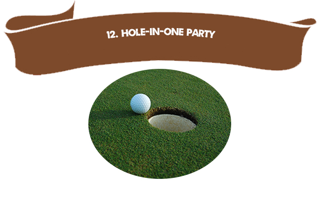 12. Hole-in-One Party