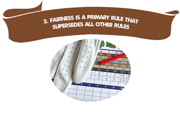 2. Fairness is a Primary Rule that Supersedes All Other Rules
