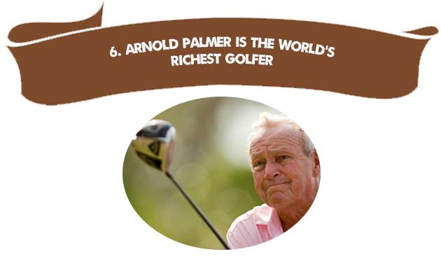 6. Arnold Palmer is the World's Richest Golfer