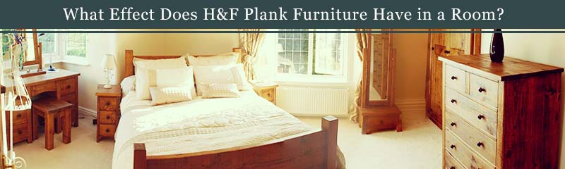 what effect does plank furniture have in a room