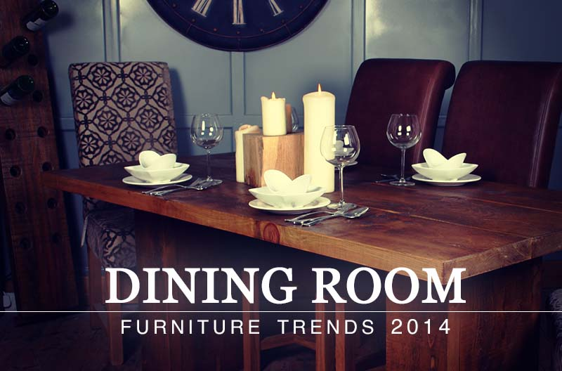 Dining Room Furniture Trends 2014