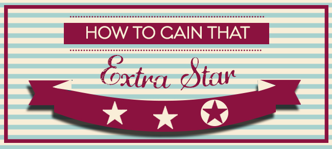 How to Get That Extra Star