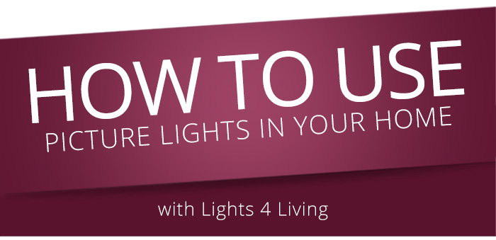 HOW TO USE PICTURE LIGHTS IN YOUR HOME