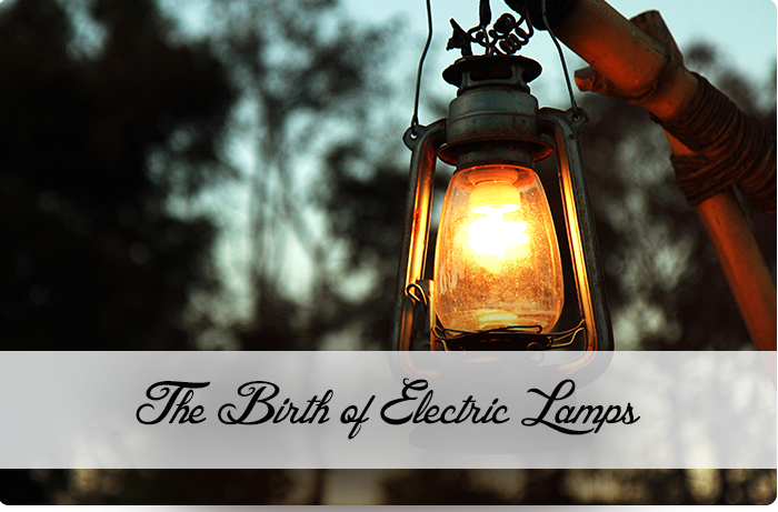 The Birth of Electric Lamps