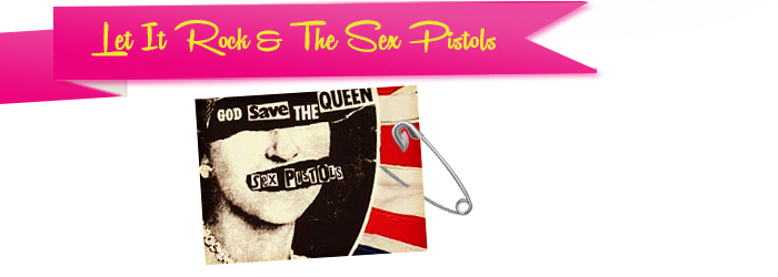 Let It Rock & The Sex Pistols
