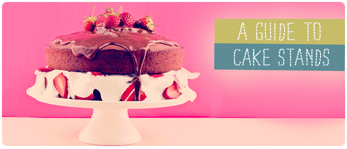 A Guide to Cake Stands